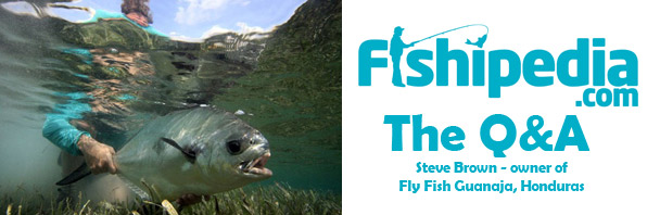 The Fishipedia Q&A: Steve Brown of Fly Fish Guanaja